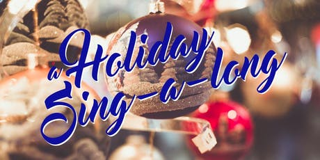 Holiday Sing-a-Long! tickets