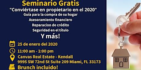 """Seminario Gratis """"Conviértase en propiertario en el 2020"""" tickets"""