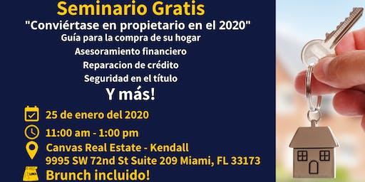 """Seminario Gratis """"Conviértase en propiertario en el 2020"""""""