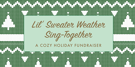 Sweater Weather Sing-Together! tickets