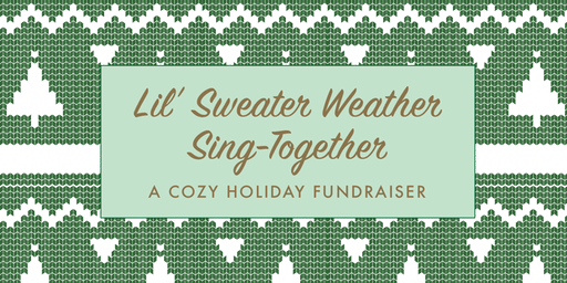 Sweater Weather Sing-Together!
