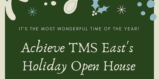 Holiday Open House - Achieve TMS East