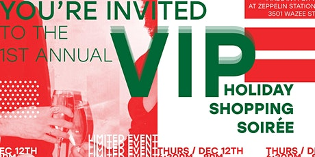 VIP Holiday Shopping Soirée tickets