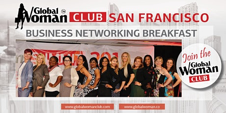GLOBAL WOMAN CLUB SAN FRANCISCO: BUSINESS NETWORKING BREAKFAST - MARCH tickets