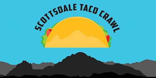 Scottsdale Taco Crawl - An All Day Taco Party!