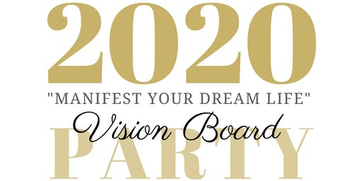 2020: Manifest your Dream Life - Vision Board Party