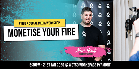 Monetise Your Fire: VIDEO x SOCIAL MEDIA Masterclass tickets