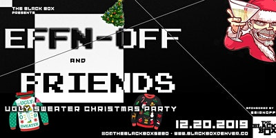 EFFN-OFF & Friends (Ugly Sweater Christmas Party)