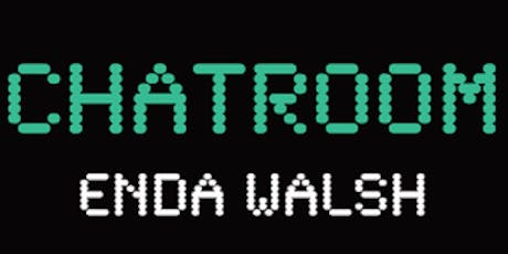 Chatroom by Enda Walsh tickets