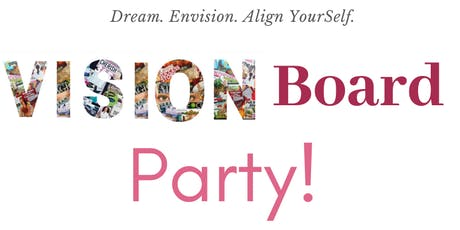 Vision Board Party 2020!! x Dream. Envision. Align. tickets
