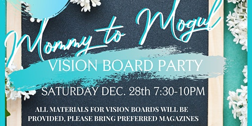 Mommy to Mogul VISION BOARD PARTY