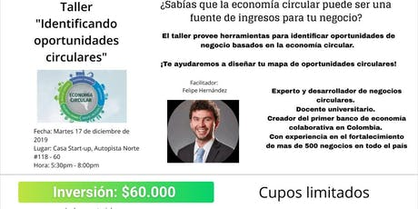 "Taller ""Identificando oportunidades circulares"" tickets"