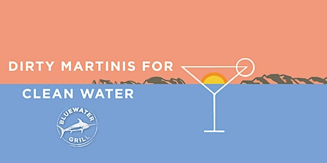 2020 Dirty Martinis for Clean Water tickets