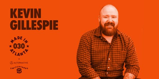 Made in Atlanta 030 : Kevin Gillespie