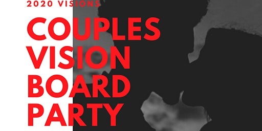 1st Annual Couples Vision Board Party