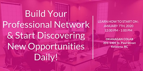 Build Your Professional Network & Start Discovering New Opportunities Daily tickets