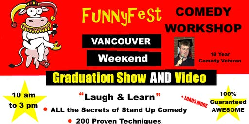VANCOUVER - Stand Up Comedy WORKSHOP & Comedy Writing - Saturday, JANUARY 25, 2020, & Sunday, JANUARY 26, 2020 - Vancouver Area