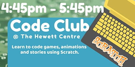 4:45pm - 5:45pm - SECOND After School Code Club @ The Hewett Centre tickets