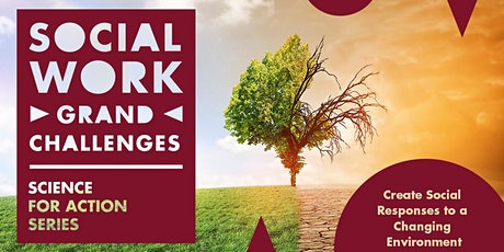Social Work Grand Challenge - Create Social Responses to a Changing Environment tickets