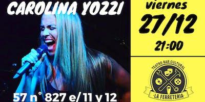 Carolina Yozzi despide el AÑO en La Ferre!