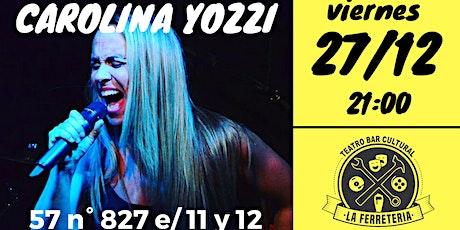 Carolina Yozzi despide el AÑO en La Ferre! entradas