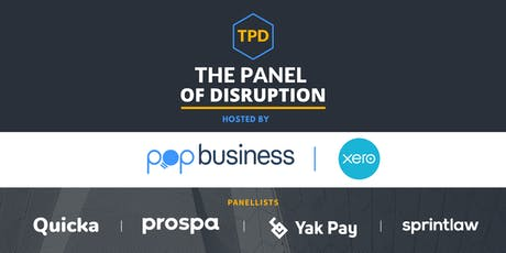 The Panel of Disruption - Co-hosted by POP & Xero tickets