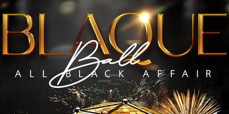 BLAQUE BALL ALL BLACK AFFAIR tickets