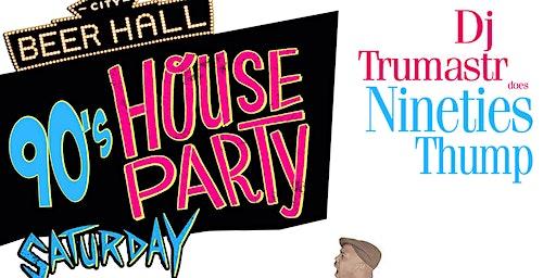 90s House Party w/DJ Trumastr!