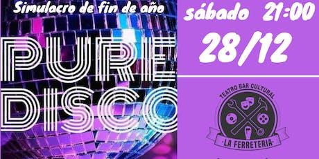 Simulacro De Fin De Año! Show Pure Disco entradas