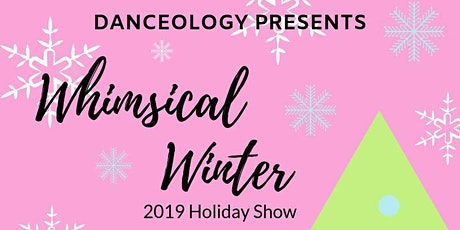"Danceology presents ""Whimsical Winter"" tickets"