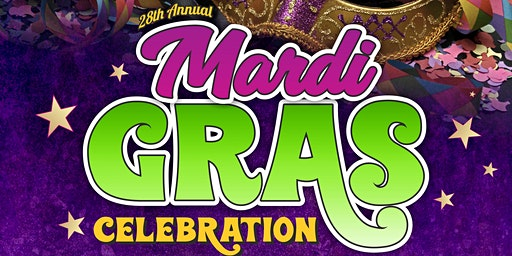 28th annual Mardi Gras Celebration!