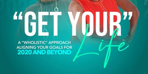 Get Your Life! Aligning Your Goals for 2020 and Beyond