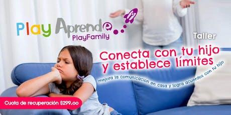 Play Family - Taller: Conecta con tu hijo/a y establece límites.  entradas