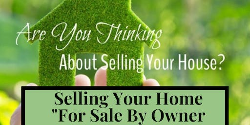 "Selling Your Home ""For Sale By Owner"""