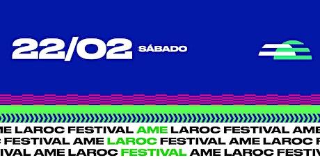 Ame Laroc Festival 2020 | Sábado ingressos
