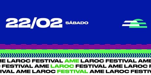 Ame Laroc Festival 2020 | Sábado