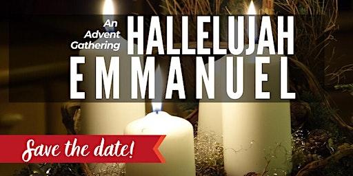 Hallelujah Emmanuel: An Advent Gathering (First Service)