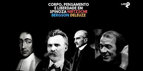 13/01 - CURSO: CORPO, PENSAMENTO E LIBERDADE EM SPINOZA, NIETZSCHE, BERGSON ingressos