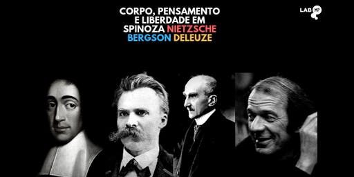 13/01 - CURSO: CORPO, PENSAMENTO E LIBERDADE EM SPINOZA, NIETZSCHE, BERGSON