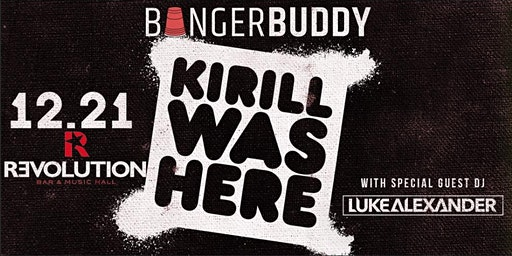 Bangerbuddy Presents: Long Island Rager With Kirill Was Here