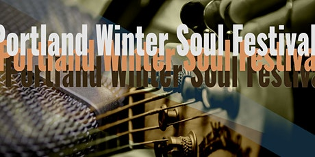 Annual Portland Winter Soul Festival tickets