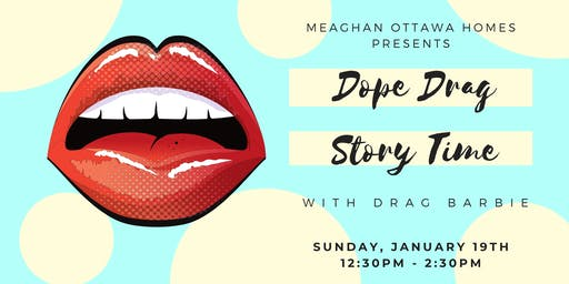 Meaghan Ottawa Homes Presents: Dope Drag Story Time