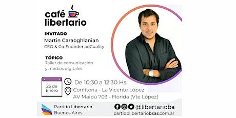 Café Libertario - Con Martín Caraoghlanian entradas