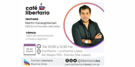 Café Libertario - Con Martín Caraoghlanian