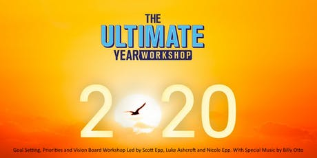The Ultimate Year Workshop 2020 - Goal Setting, Priorities and Vision Board tickets