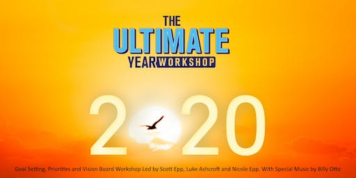 The Ultimate Year Workshop 2020 - Goal Setting, Priorities and Vision Board