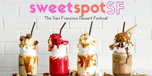 SweetSpotSF: The San Francisco Dessert Festival
