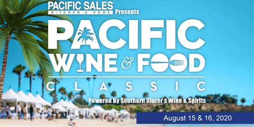 Pacific Wine & Food Classic - August 15 & 16, 2020