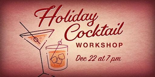 Holiday Cocktail Workshop