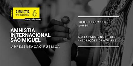 Apresentação Pública do núcleo Amnistia Internacional - São Miguel bilhetes